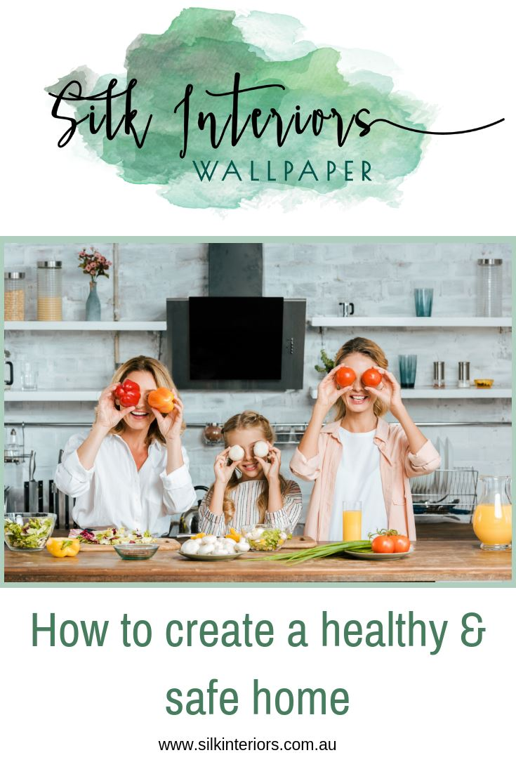 How to create a safe and healthy home